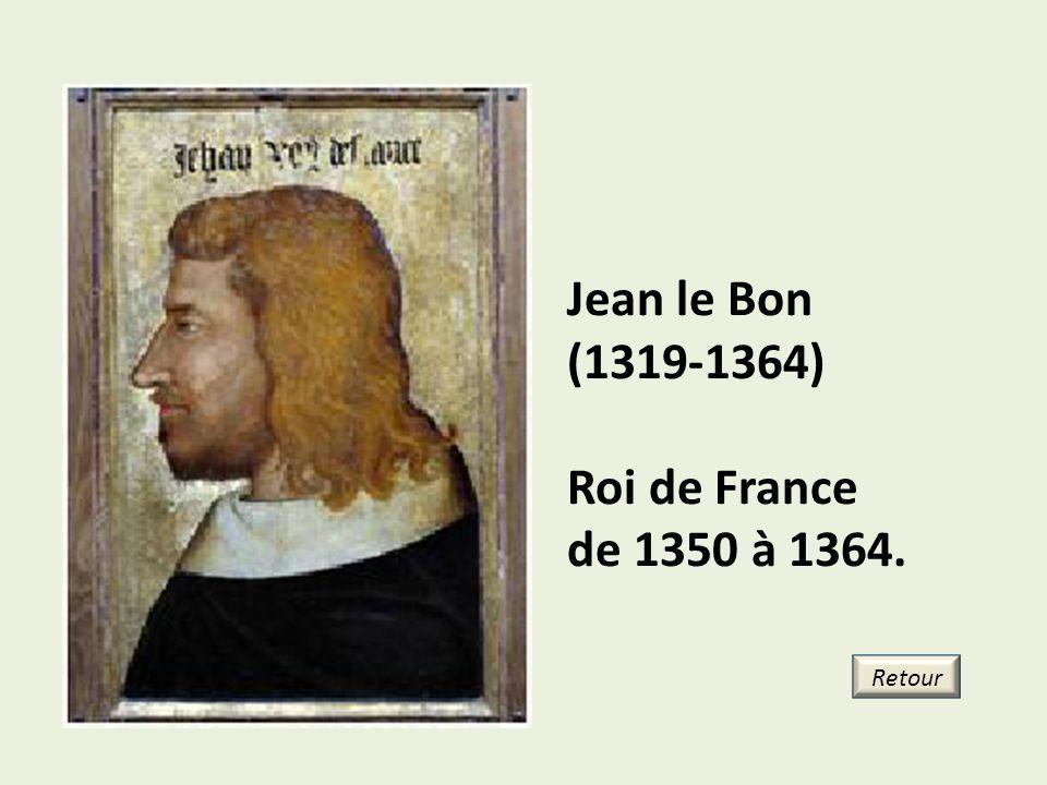 Jean le Bon (1319-1364) Roi de France de 1350 à 1364. Retour 21