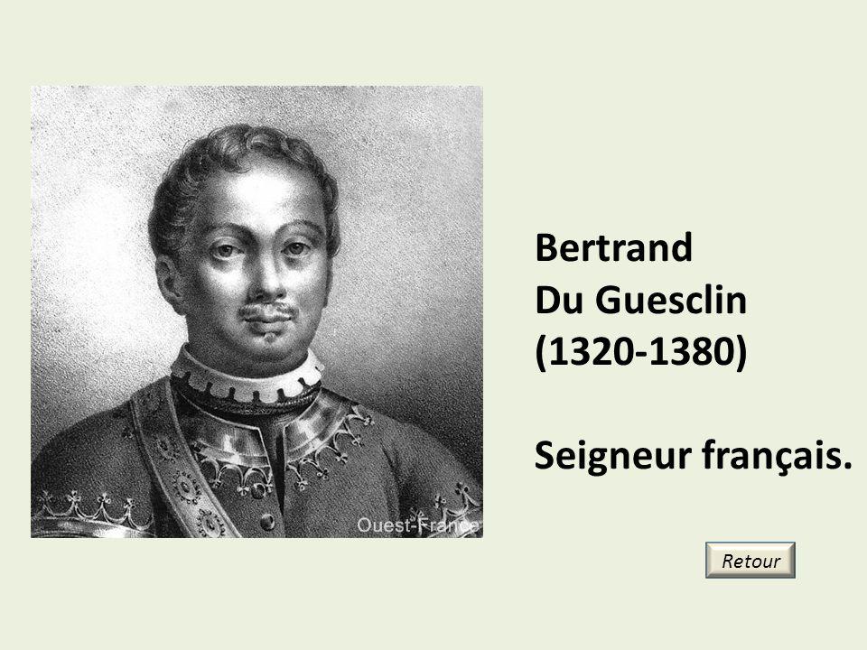 Bertrand Du Guesclin (1320-1380) Seigneur français. Retour 23