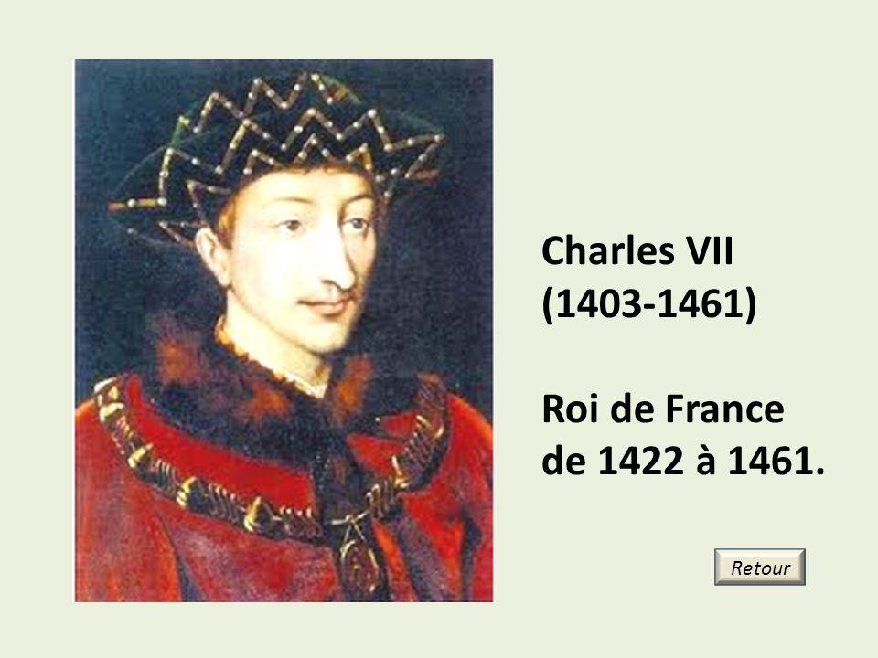 Charles VII (1403-1461) Roi de France de 1422 à 1461. Retour 24