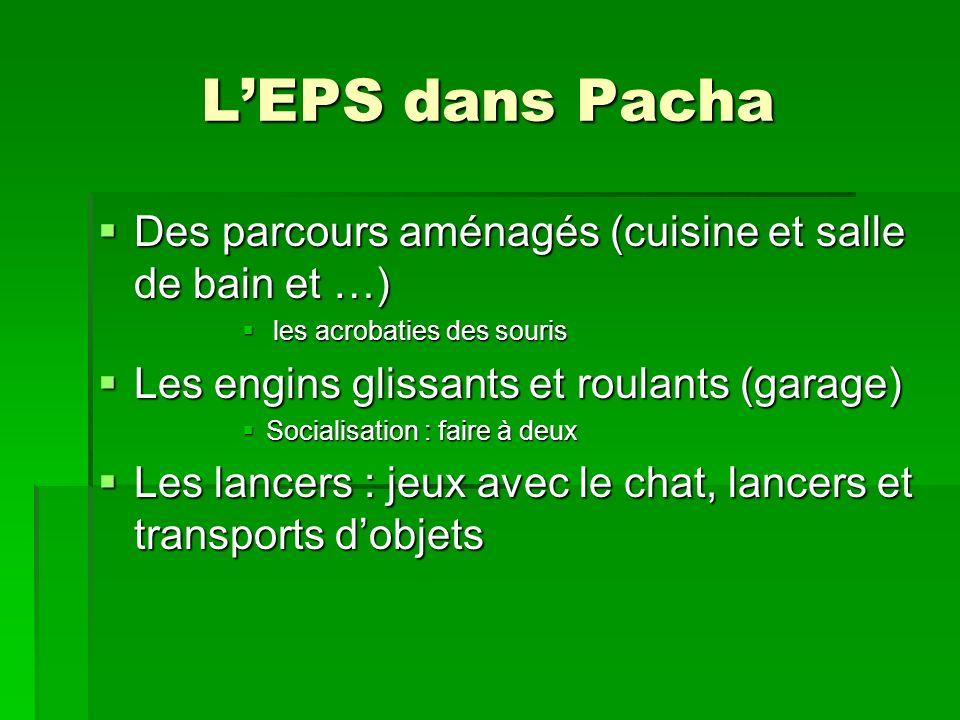L'EPS dans Pacha Des parcours aménagés (cuisine et salle de bain et …)