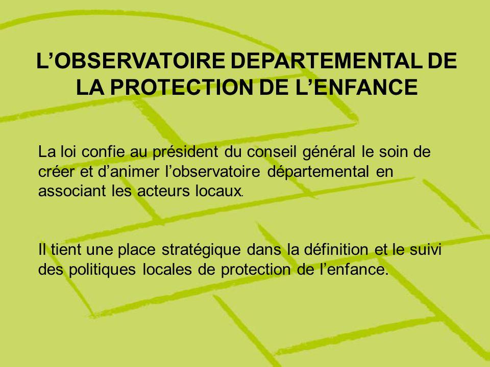 L'OBSERVATOIRE DEPARTEMENTAL DE LA PROTECTION DE L'ENFANCE