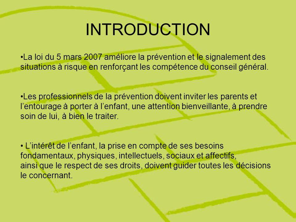 INTRODUCTION La loi du 5 mars 2007 améliore la prévention et le signalement des situations à risque en renforçant les compétence du conseil général.