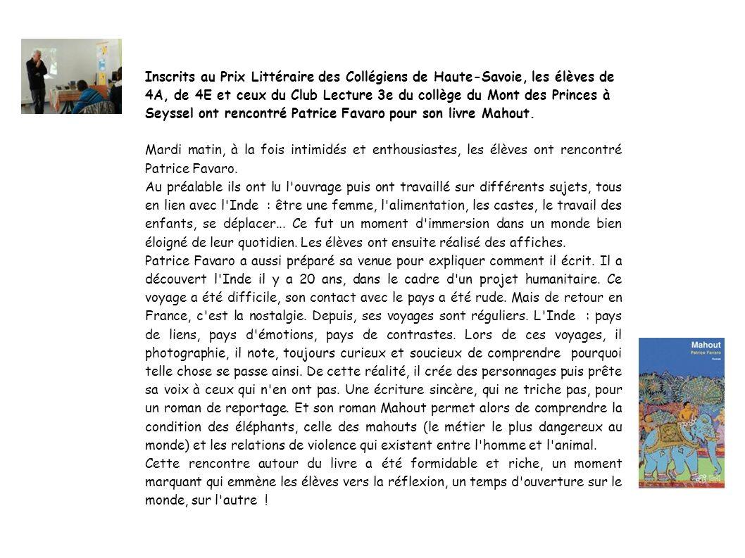 Inscrits au Prix Littéraire des Collégiens de Haute-Savoie, les élèves de 4A, de 4E et ceux du Club Lecture 3e du collège du Mont des Princes à Seyssel ont rencontré Patrice Favaro pour son livre Mahout.
