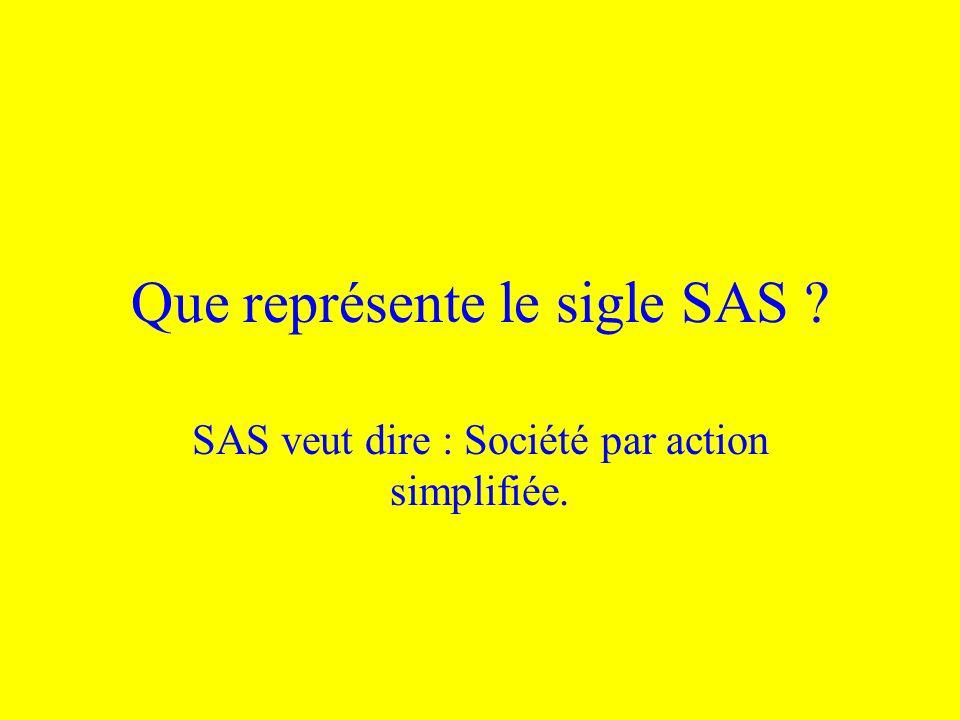 Que représente le sigle SAS