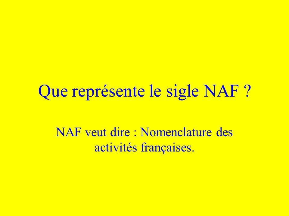 Que représente le sigle NAF