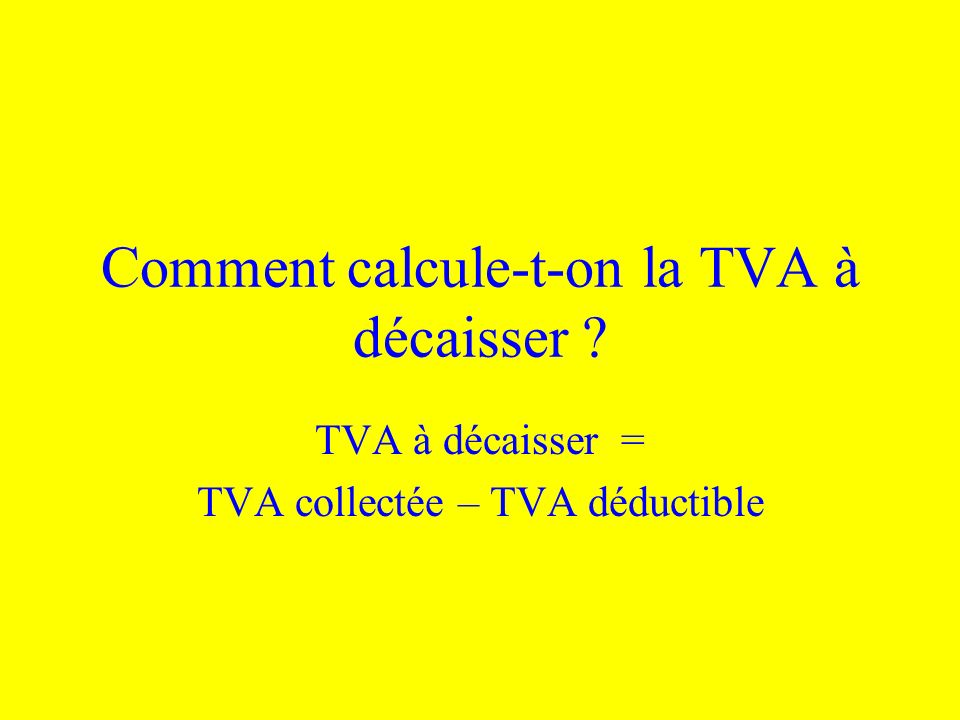 Comment calcule-t-on la TVA à décaisser