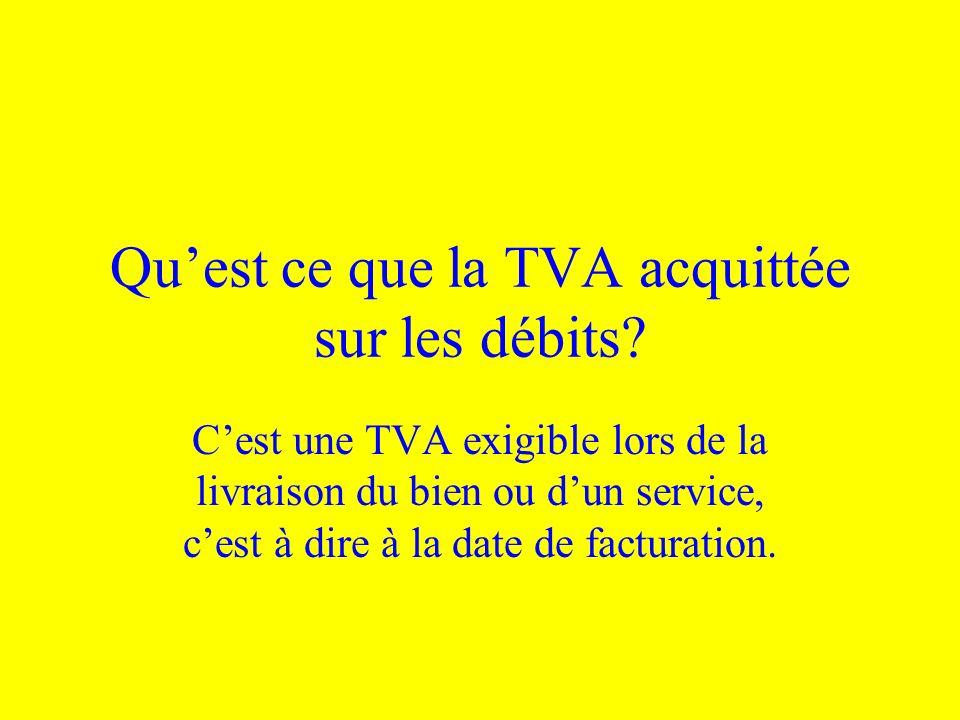 Qu'est ce que la TVA acquittée sur les débits