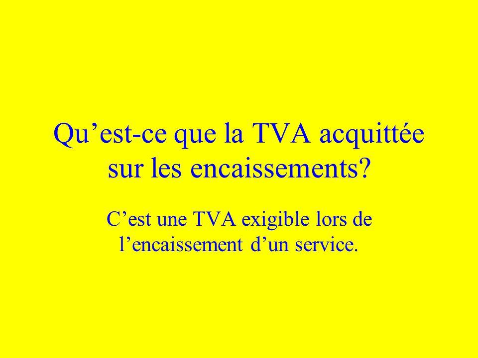 Qu'est-ce que la TVA acquittée sur les encaissements
