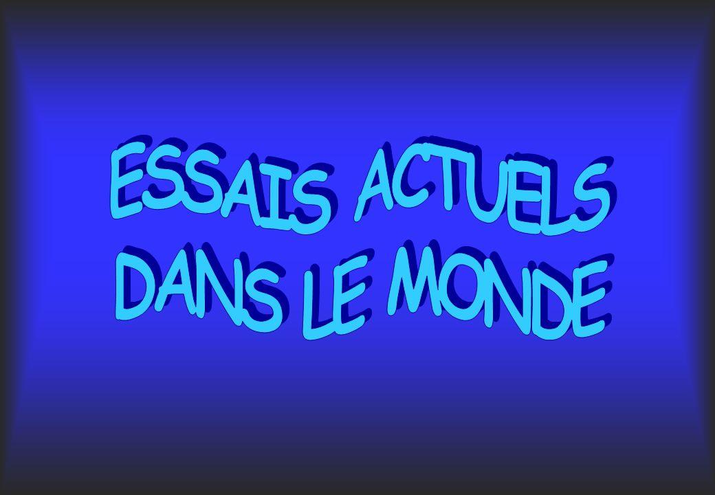 ESSAIS ACTUELS DANS LE MONDE