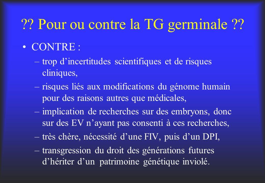 Pour ou contre la TG germinale