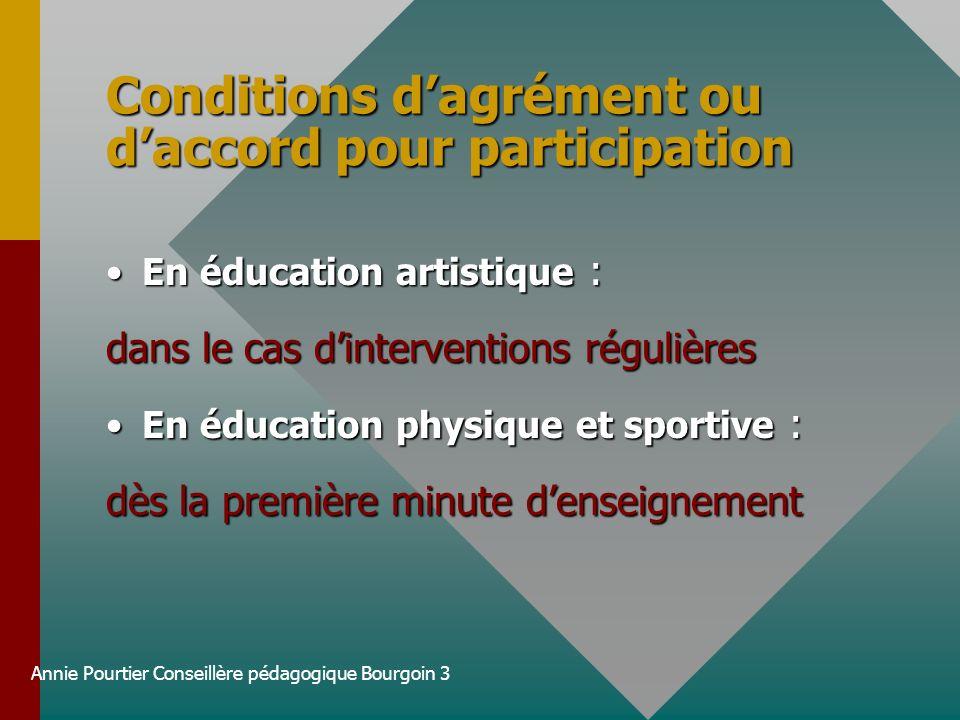 Conditions d'agrément ou d'accord pour participation