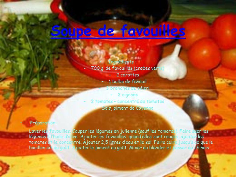 Soupe de favouilles Ingrédients : 700 g. de favouilles (crabes verts)