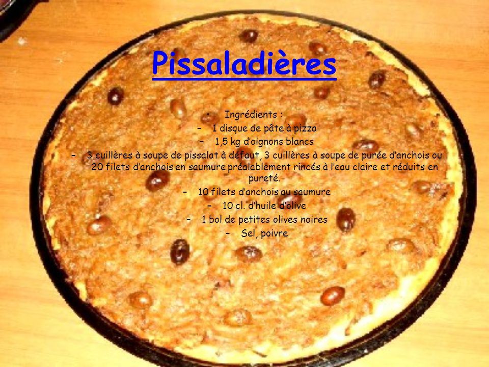 Pissaladières Ingrédients : 1 disque de pâte à pizza