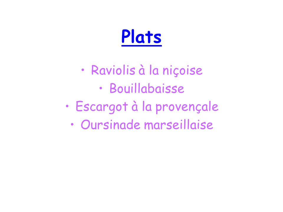 Plats Raviolis à la niçoise Bouillabaisse Escargot à la provençale