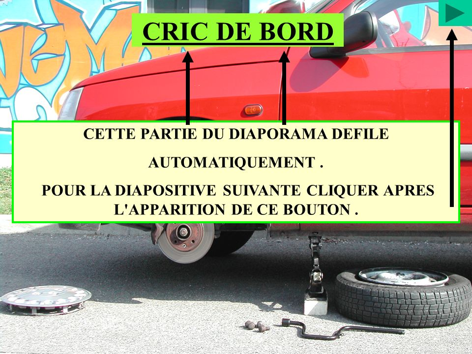 CRIC DE BORD CETTE PARTIE DU DIAPORAMA DEFILE AUTOMATIQUEMENT .