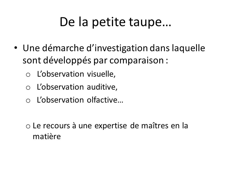 De la petite taupe… Une démarche d'investigation dans laquelle sont développés par comparaison : L'observation visuelle,