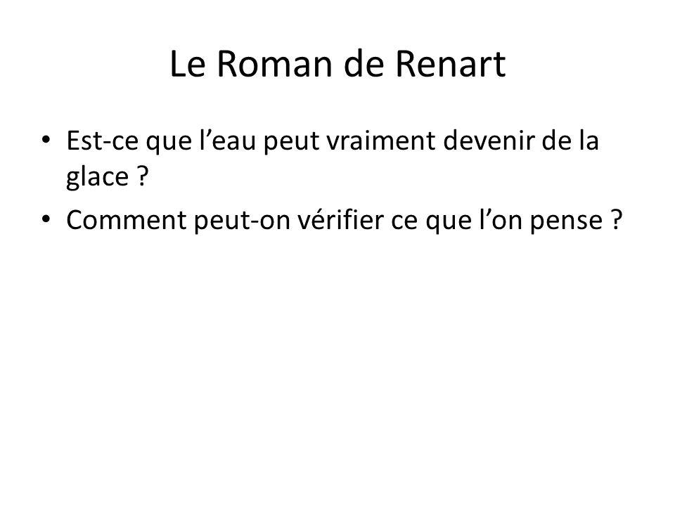 Le Roman de Renart Est-ce que l'eau peut vraiment devenir de la glace .