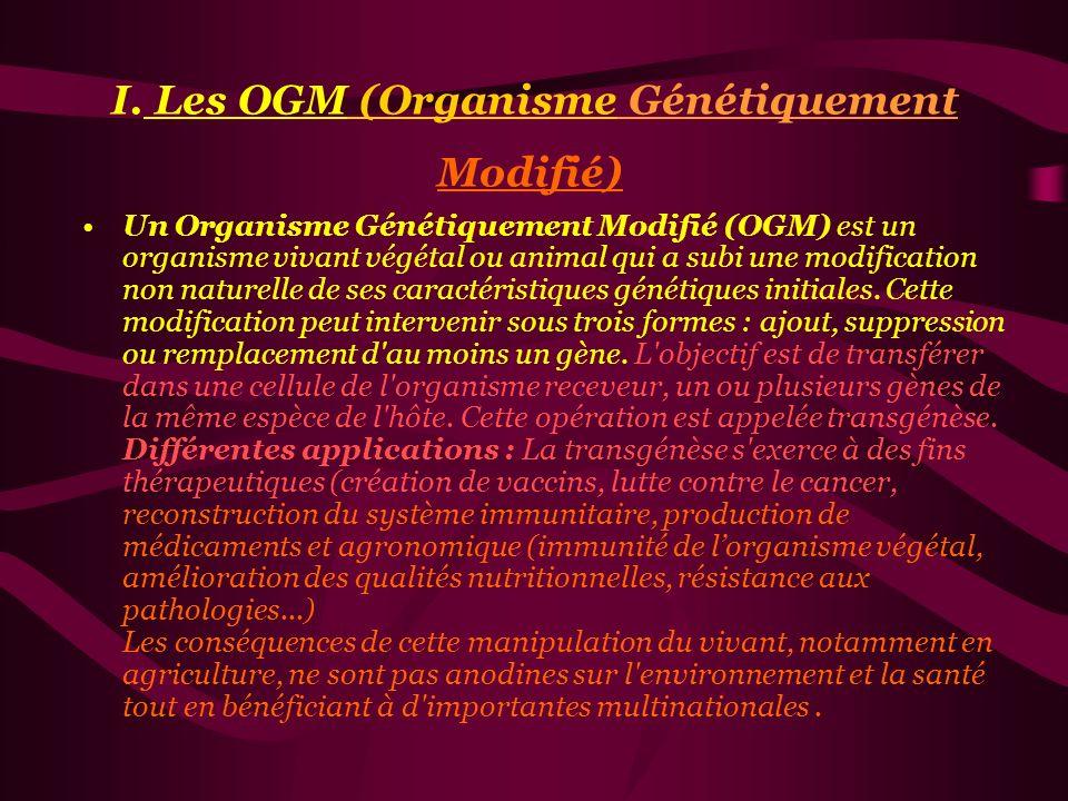 I. Les OGM (Organisme Génétiquement Modifié)