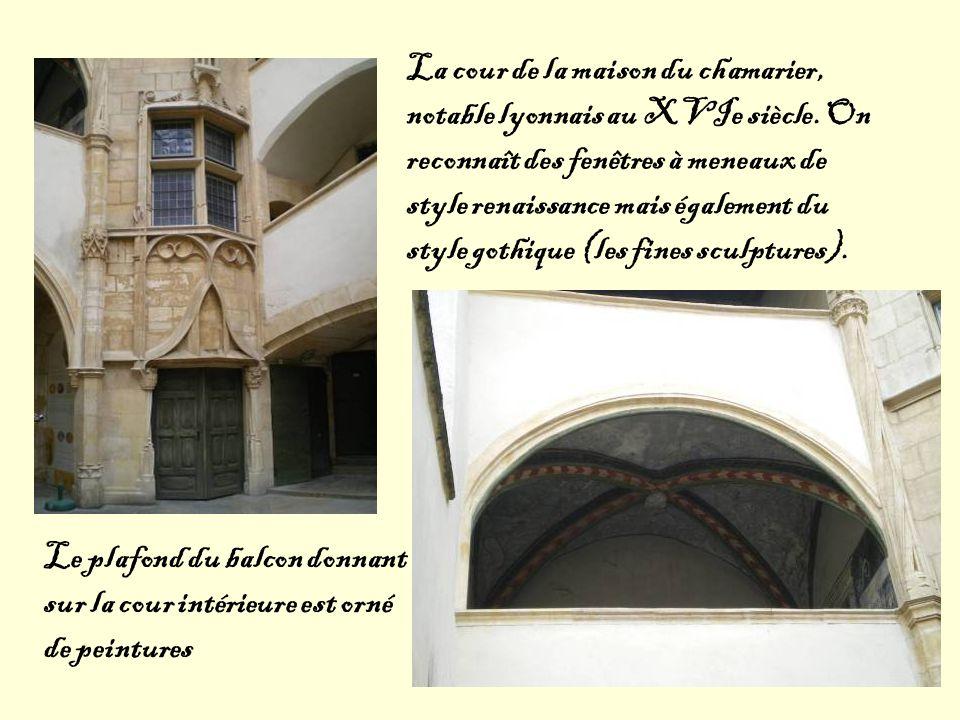 La cour de la maison du chamarier, notable lyonnais au XVIe siècle