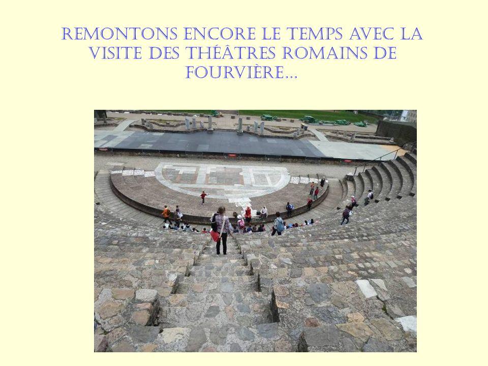 Remontons encore le temps avec la visite des théâtres romains de Fourvière…