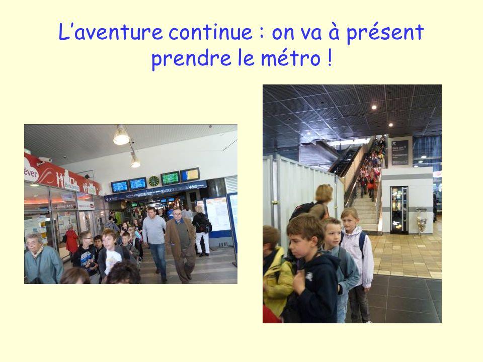 L'aventure continue : on va à présent prendre le métro !