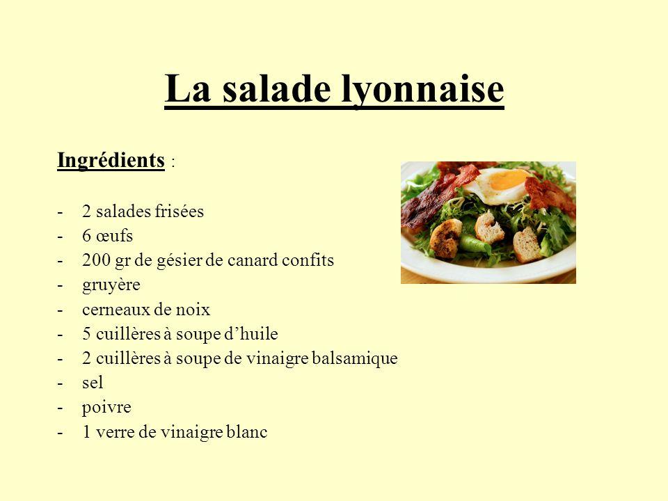 La salade lyonnaise Ingrédients : 2 salades frisées 6 œufs