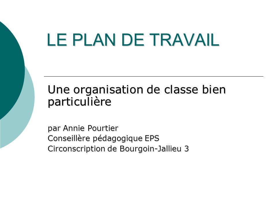 LE PLAN DE TRAVAIL Une organisation de classe bien particulière