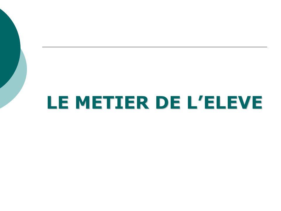 LE METIER DE L'ELEVE