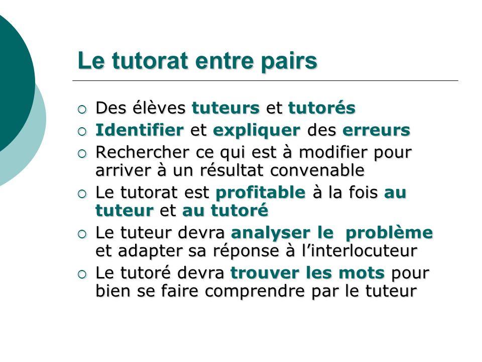 Le tutorat entre pairs Des élèves tuteurs et tutorés