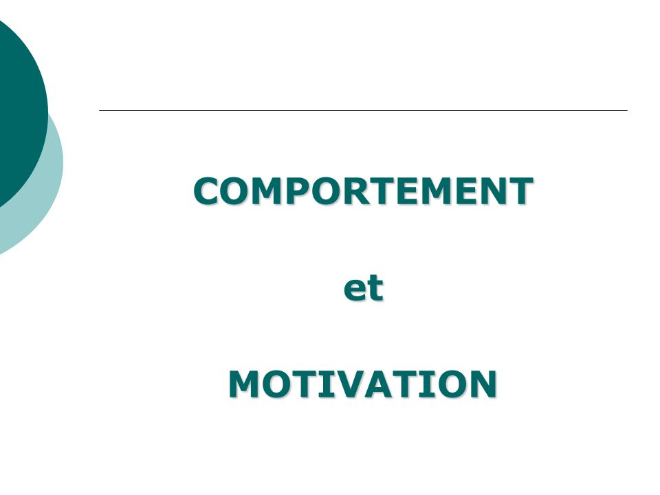 COMPORTEMENT et MOTIVATION
