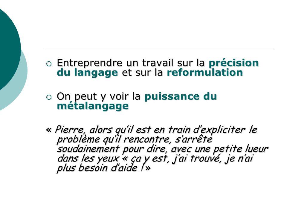 Entreprendre un travail sur la précision du langage et sur la reformulation