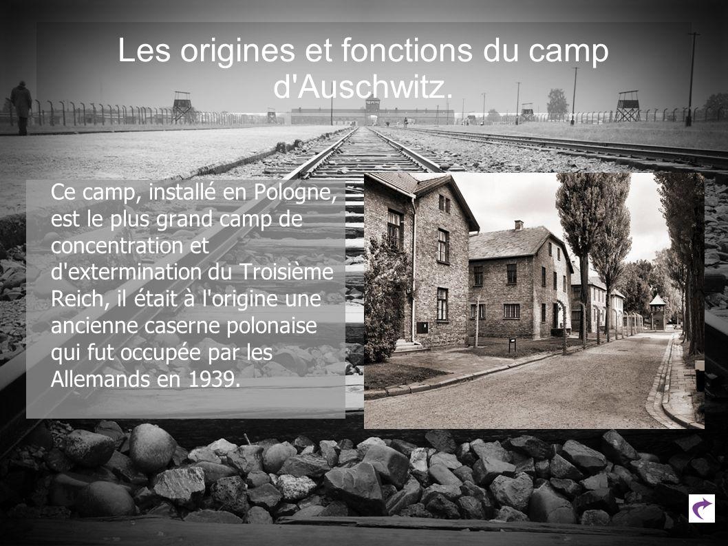 Les origines et fonctions du camp d Auschwitz.