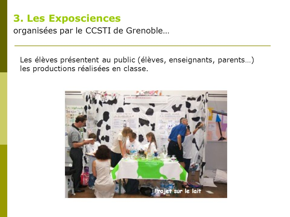 3. Les Exposciences organisées par le CCSTI de Grenoble…