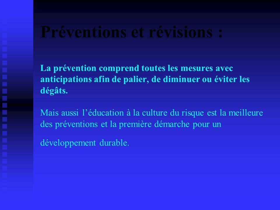 Préventions et révisions : La prévention comprend toutes les mesures avec anticipations afin de palier, de diminuer ou éviter les dégâts.