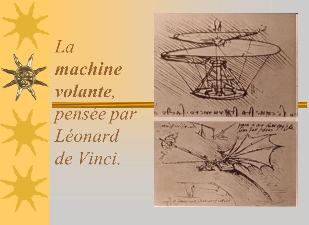 La machine volante, pensée par Léonard de Vinci.
