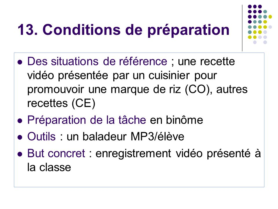 13. Conditions de préparation