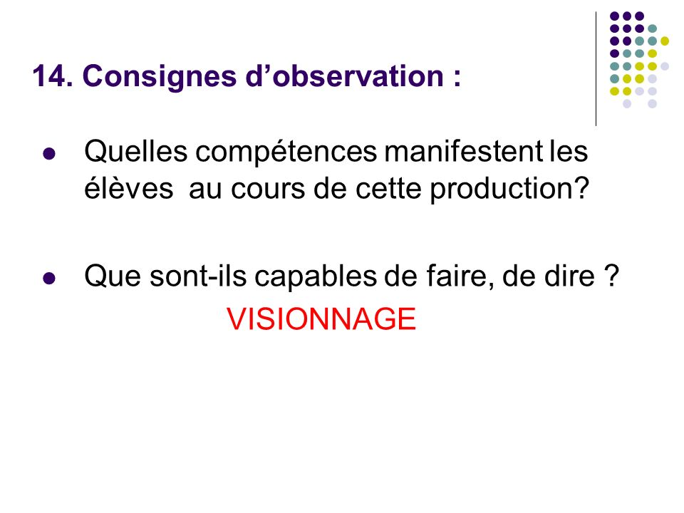 14. Consignes d'observation :