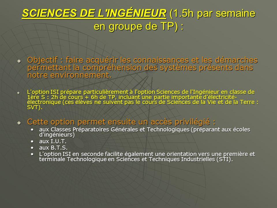SCIENCES DE L INGÉNIEUR (1.5h par semaine en groupe de TP) :