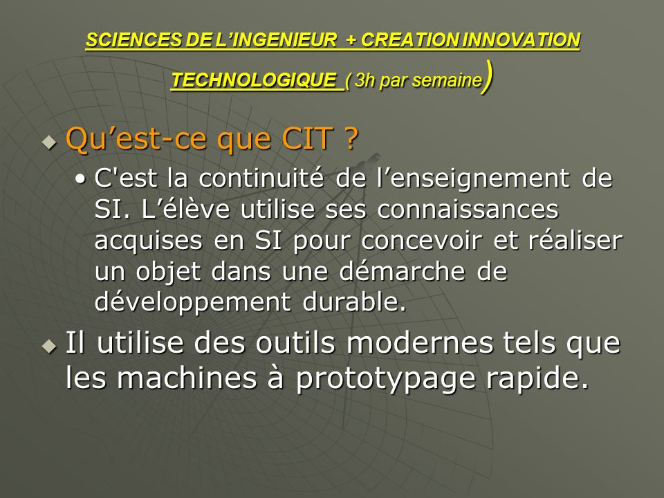 SCIENCES DE L'INGENIEUR + CREATION INNOVATION TECHNOLOGIQUE ( 3h par semaine)