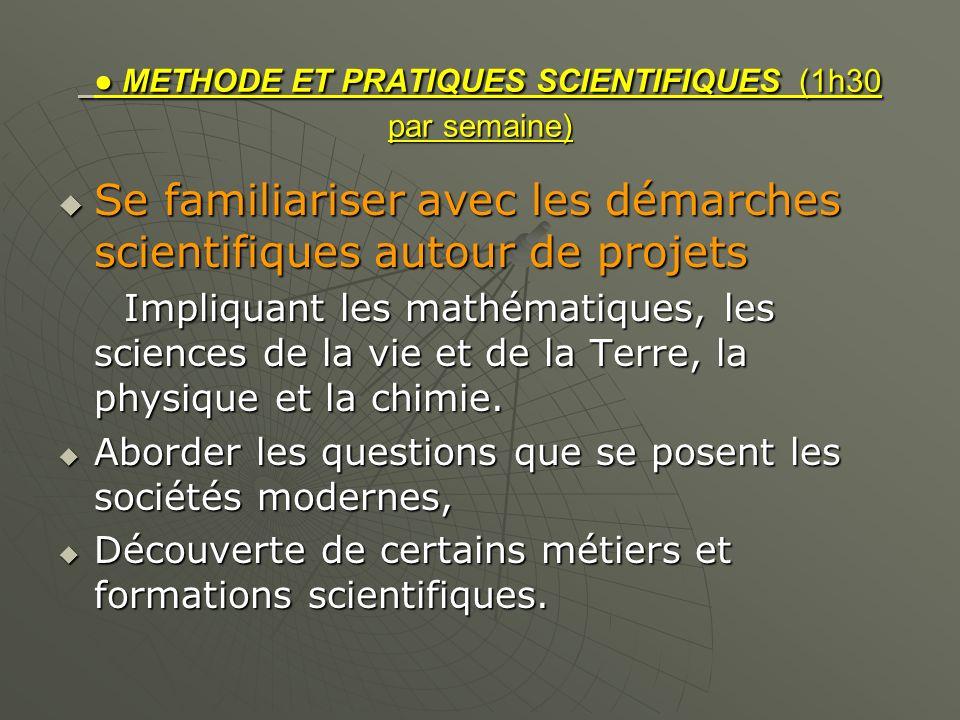 ● METHODE ET PRATIQUES SCIENTIFIQUES (1h30 par semaine)