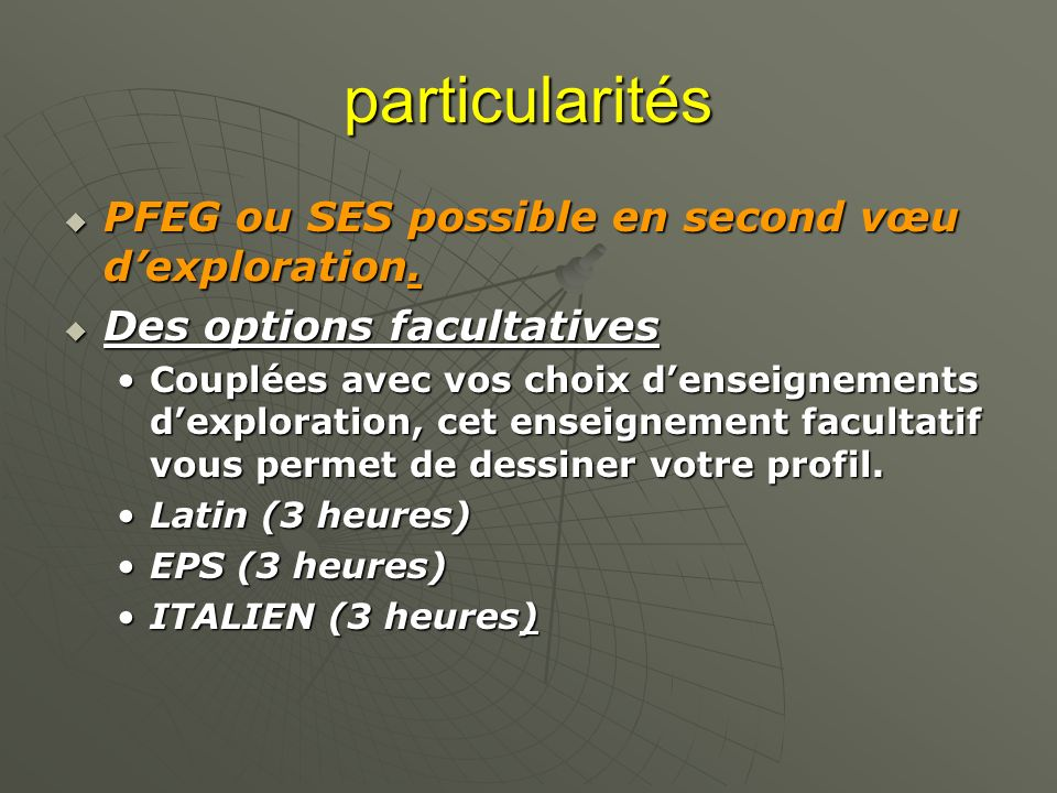 particularités PFEG ou SES possible en second vœu d'exploration.