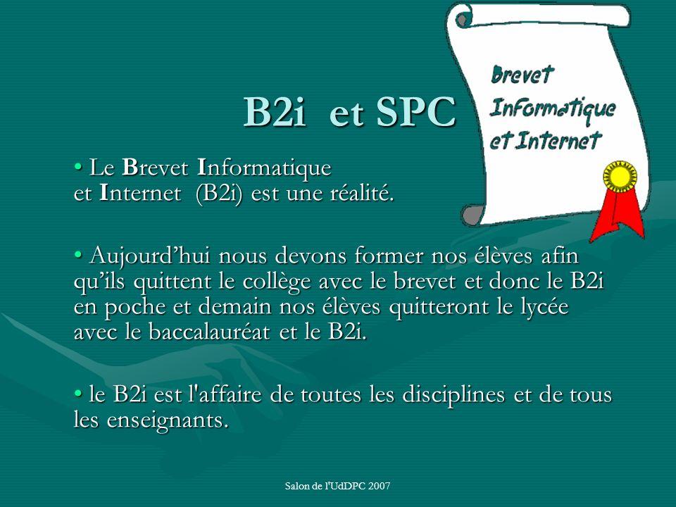 B2i et SPC Le Brevet Informatique et Internet (B2i) est une réalité.