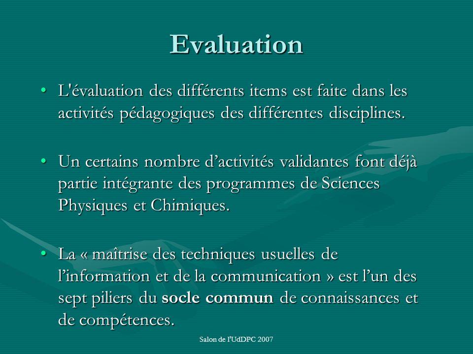 Evaluation L évaluation des différents items est faite dans les activités pédagogiques des différentes disciplines.