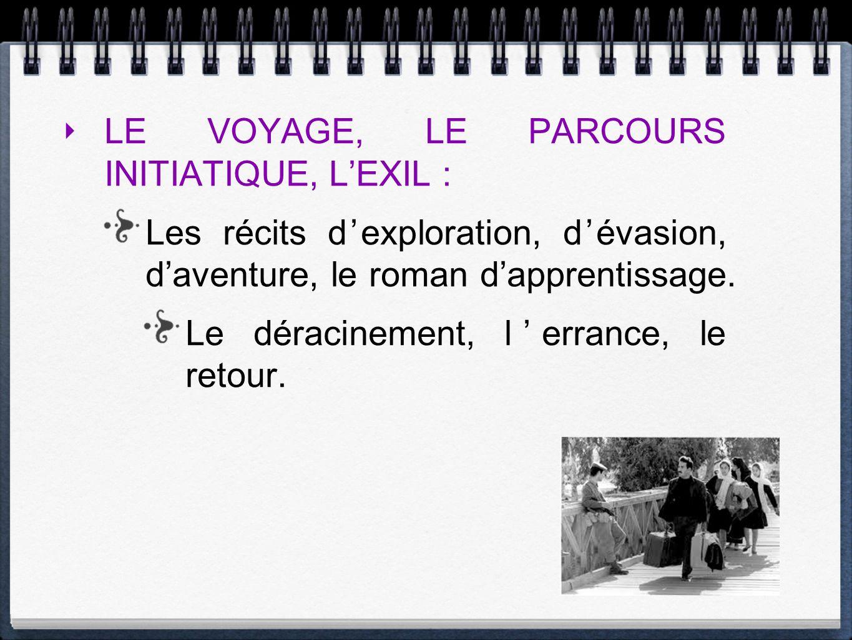 LE VOYAGE, LE PARCOURS INITIATIQUE, L'EXIL :