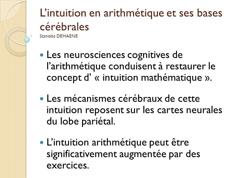 L'intuition en arithmétique et ses bases cérébrales Stanislas DEHAENE