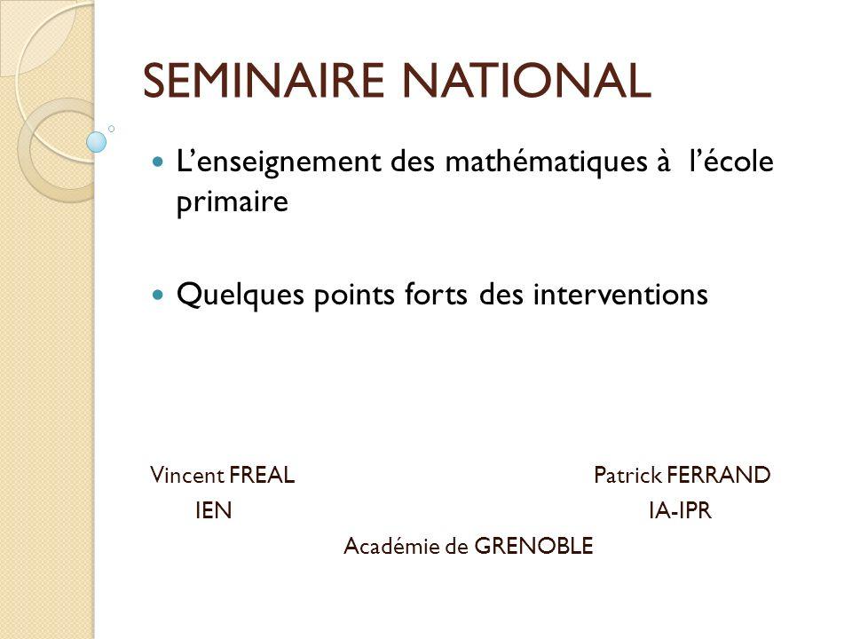 SEMINAIRE NATIONAL L'enseignement des mathématiques à l'école primaire
