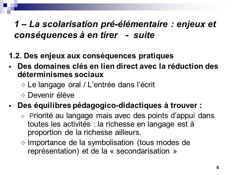 1 – La scolarisation pré-élémentaire : enjeux et conséquences à en tirer - suite