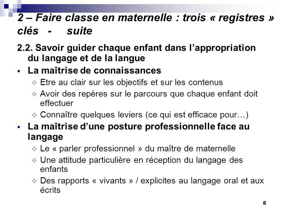 2 – Faire classe en maternelle : trois « registres » clés - suite