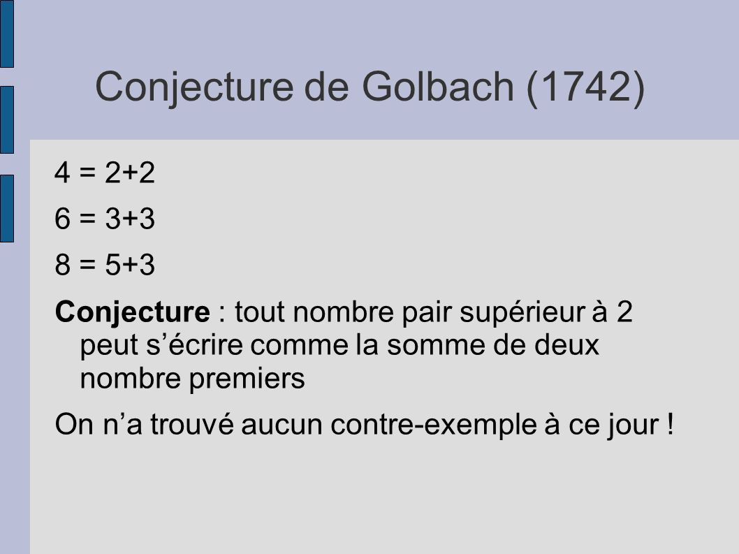 Conjecture de Golbach (1742)