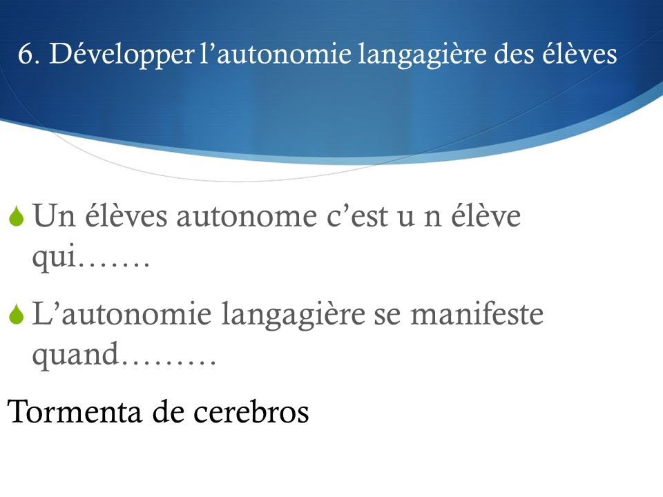 6. Développer l'autonomie langagière des élèves